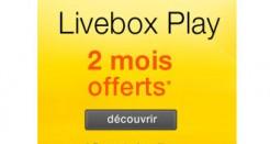 Livebox Play: 2 mois offerts actuellement!