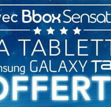 Une tablette Galaxy Tab offerte avec la BBox Sensation pour Noël!