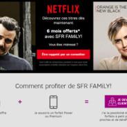 Netflix offert pendant 6 mois avec l'offre SFR Family